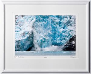 S090720B Birth of an Iceberg - Tracy Arm Alaska - shown as 12x18